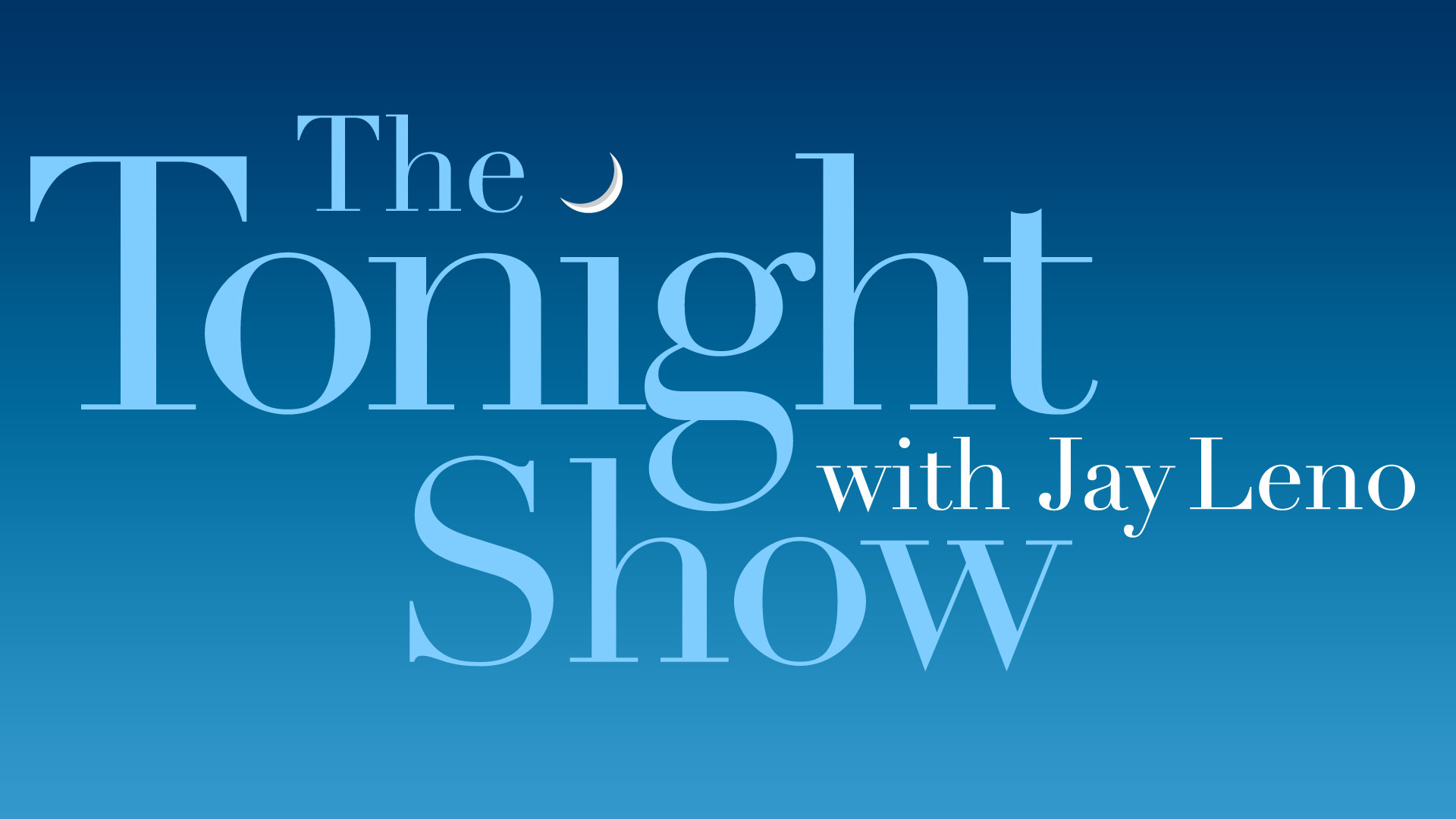 Image result for THE TONIGHT SHOW WITH JAY LENO