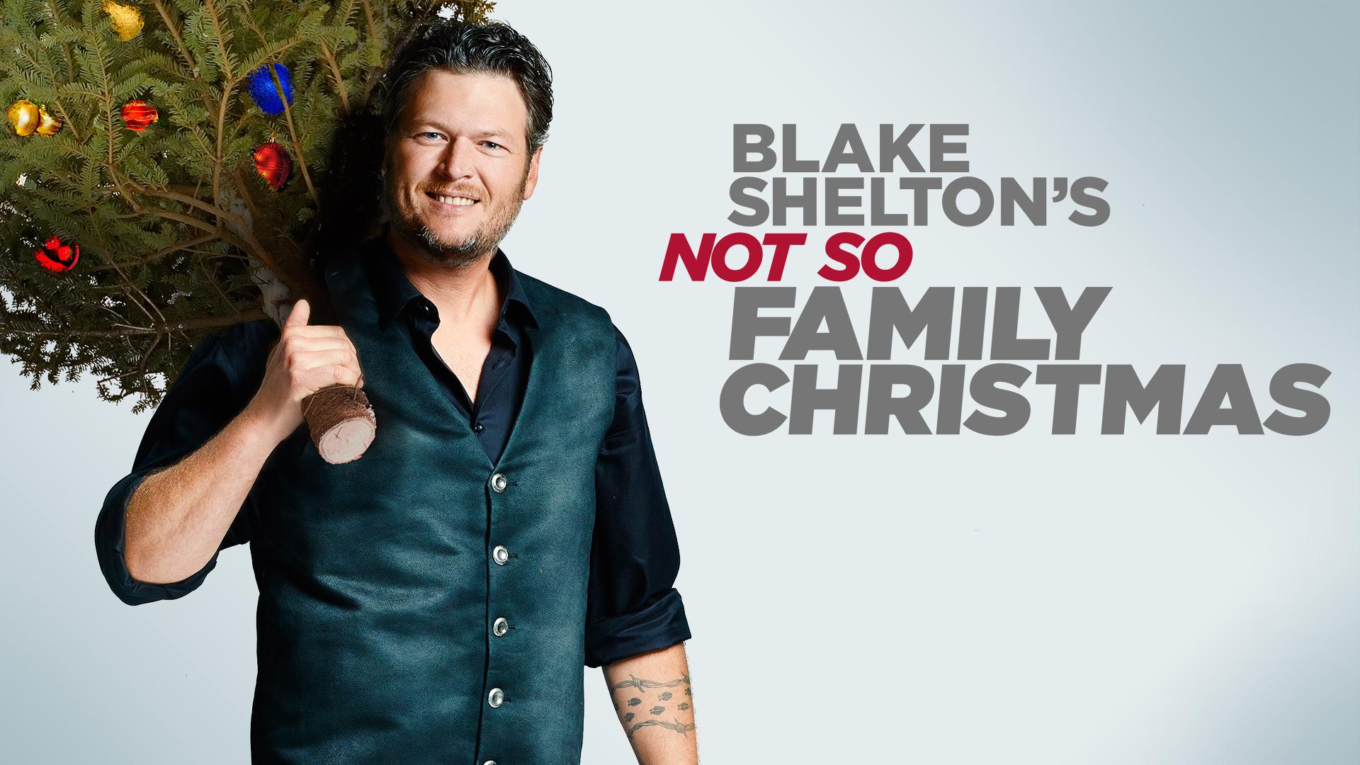 watch blake sheltons not so family christmas episodes nbccom - Blake Shelton Christmas Album