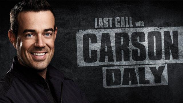 Last Call: Carson Daly