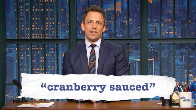 Seth Explains Teen Slang (Thanksgiving Edition): Cranberry Sauced, Pardoning Your Turkey