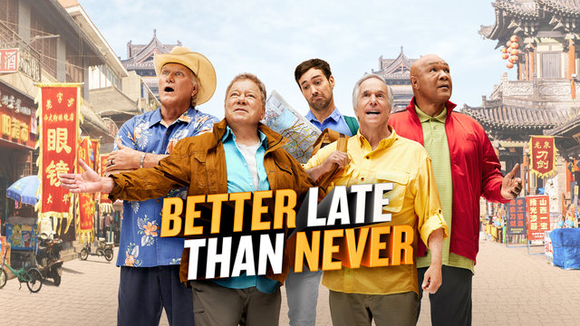 Watch Better Late Than Never Episodes