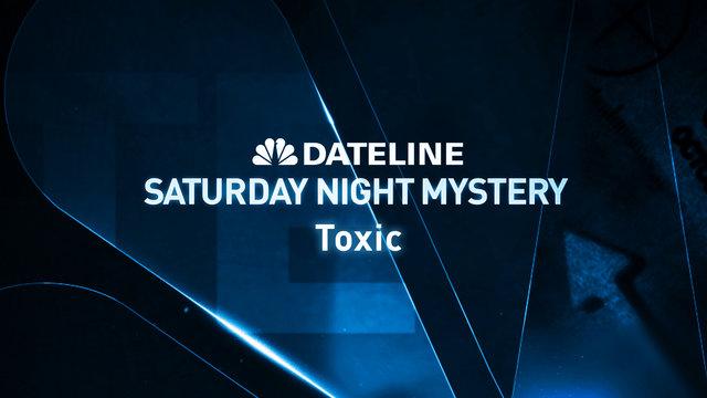 Saturday Night Mystery: Toxic