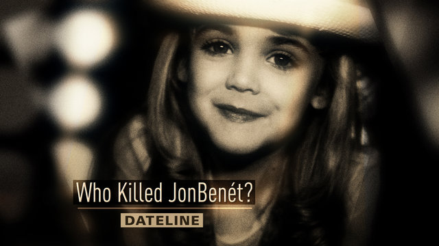 Dateline: Who Killed JonBenet?