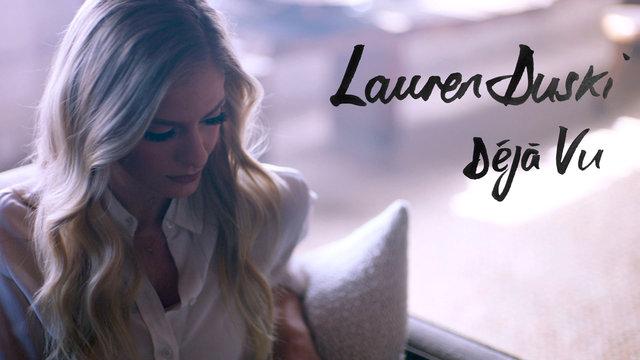 """Lauren Duski: """"Deja Vu"""" (Music Video)"""