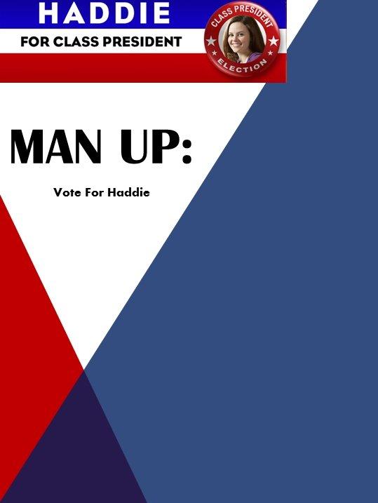 Man Up: Vote For Haddie!