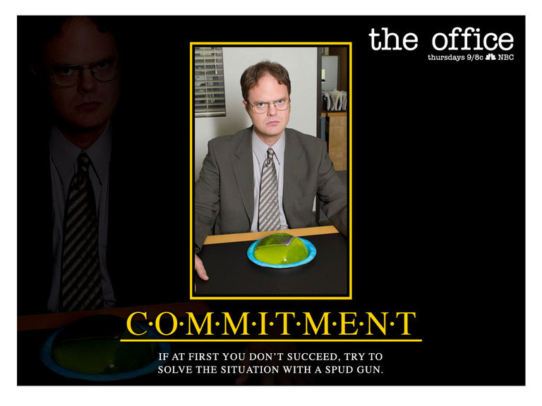 Commitment - Dwight Schrute