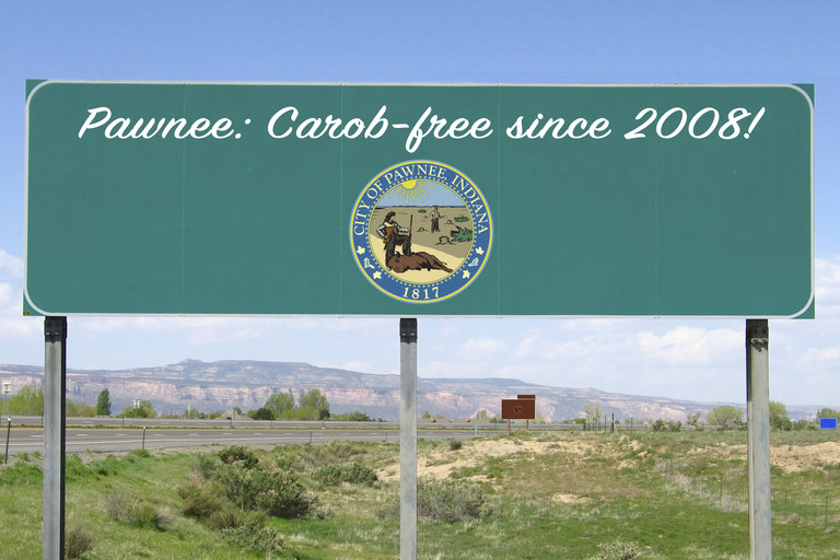 Parks and Recreation - Town Slogan - Pawnee: Carob-free since 2008!