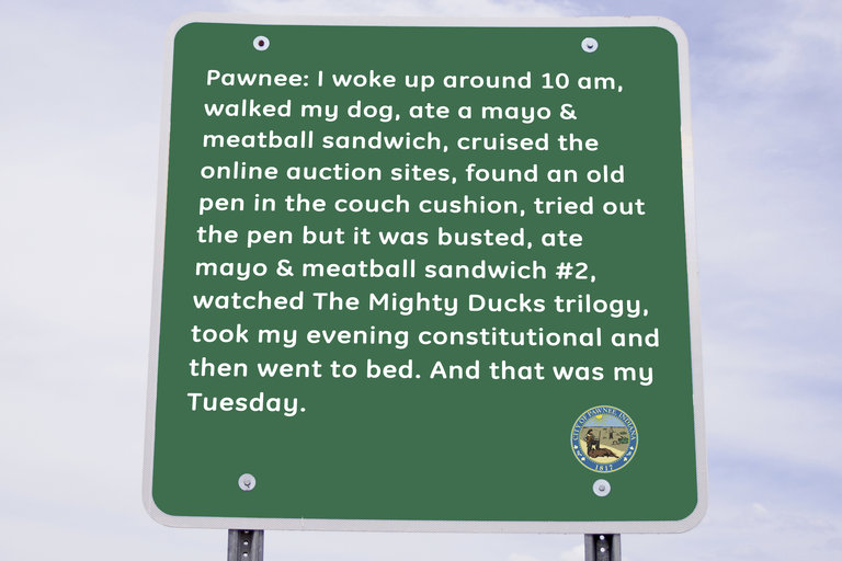 Parks and Recreation - Town Slogan - Pawnee: And that was my Tuesday.