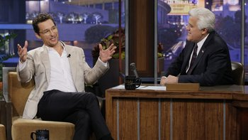 THE TONIGHT SHOW WITH JAY LENO -- Episode 4608 -- Pictured: (l-r) Matthew McConaughey, Jay Leno -- (Photo by: Chris Haston/NBC)
