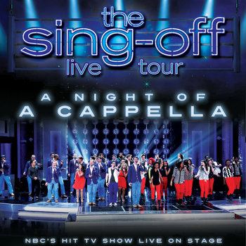 The Sing-Off - Live Tour: A Night of A Cappella