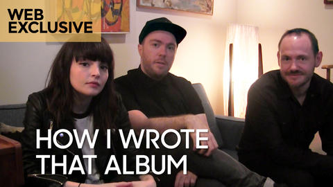 "How I Wrote That Album: CHVRCHES ""Every Open Eye"""