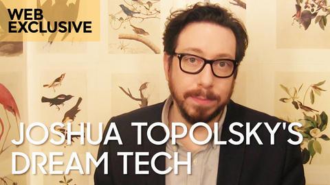 Joshua Topolsky's Dream Tech
