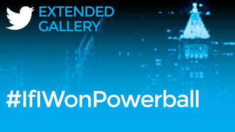 Hashtag Gallery: #IfIWonPowerball