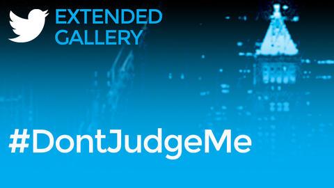 Hashtag Gallery: #DontJudgeMe