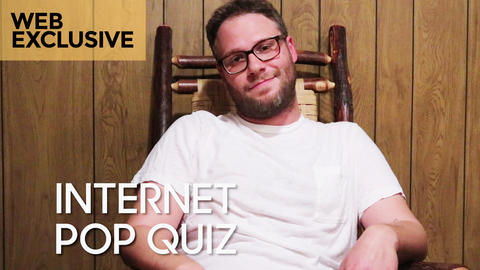 Internet Pop Quiz with Seth Rogen