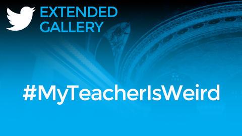 Hashtag Gallery: #MyTeacherisWeird