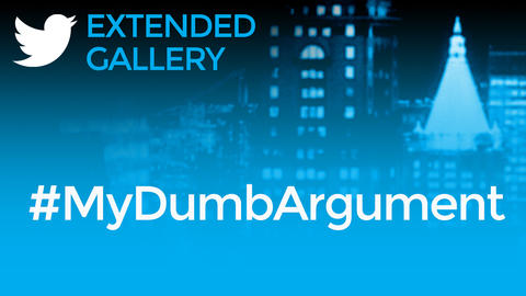 Hashtag Gallery: #MyDumbArgument