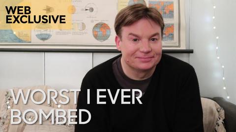 Worst I Ever Bombed: Mike Myers