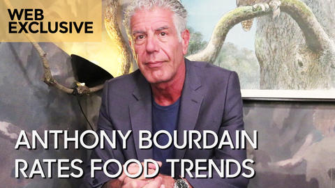 Anthony Bourdain Rates Food Trends