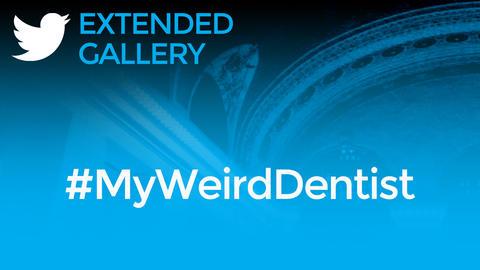 Hashtag Gallery: #MyWeirdDentist
