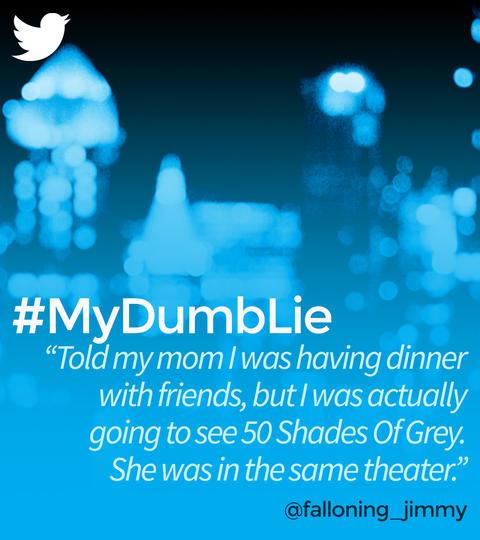 Hashtags: #MyDumbLie