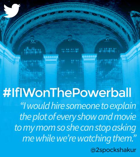 Hashtags: #IfIWonThePowerball