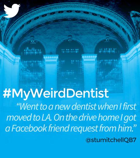 Hashtags: #MyWeirdDentist