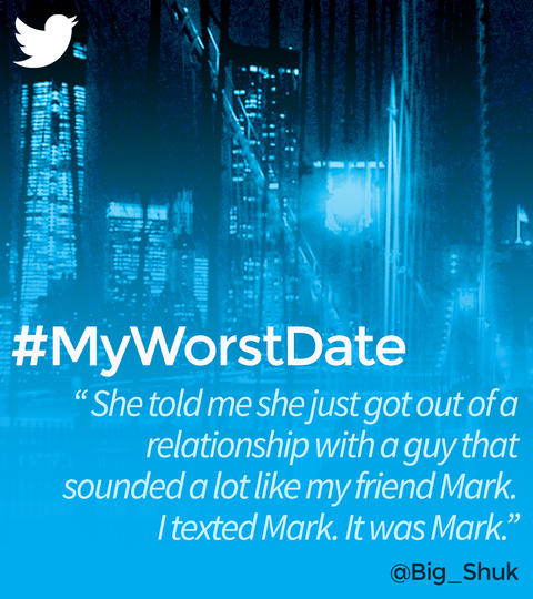Hashtags: #MyWorstDate