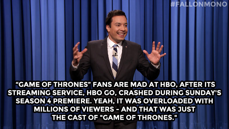 """Game of Thrones"" fans are mad at HBO, after its streaming service, HBO Go, crashed during Sunday's season 4 premiere. Yeah, it was overloaded with millions of viewers - and that was just the cast of ""Game of Thrones."""