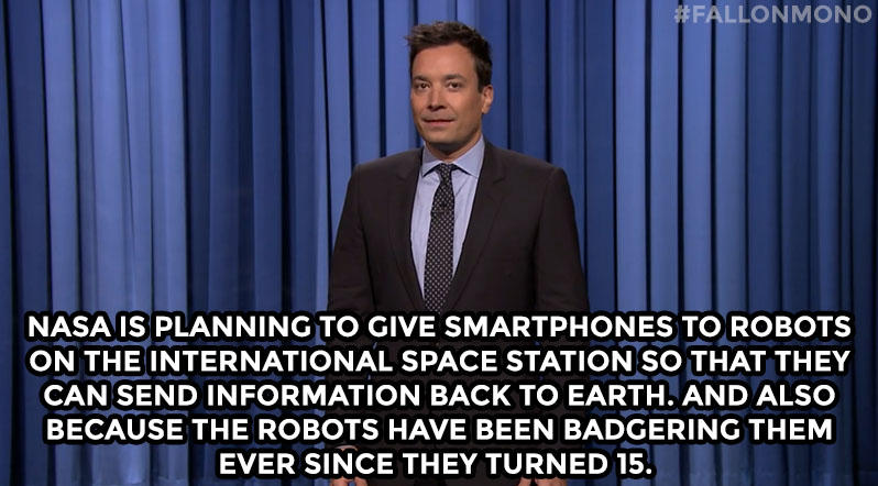 NASA is planning to give smartphones to robots on the International Space Station so that they can send information back to Earth. And also because the robots have been badgering them ever since they turned 15.