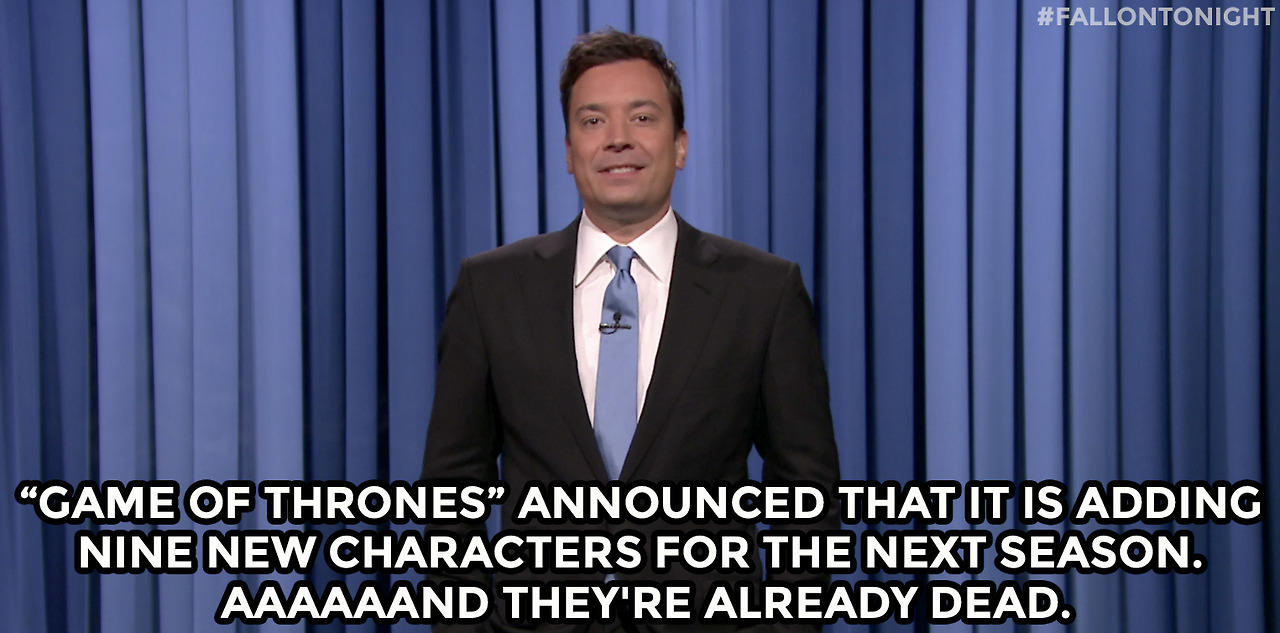 """Game of Thrones"" announced that it is adding nine new characters for the next season. Aaaaaand they're already dead."
